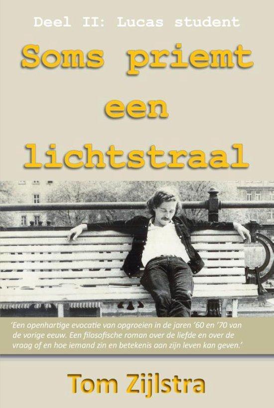 Soms priemt een lichtstraal 2 - Lucas student - Tom Zijlstra pdf epub