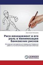 Risk-Menedzhment I Ego Rol' V Minimizatsii Bankovskikh Riskov