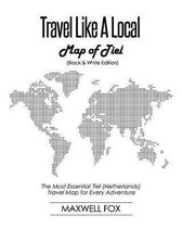 Travel Like a Local - Map of Tiel (Black and White Edition)
