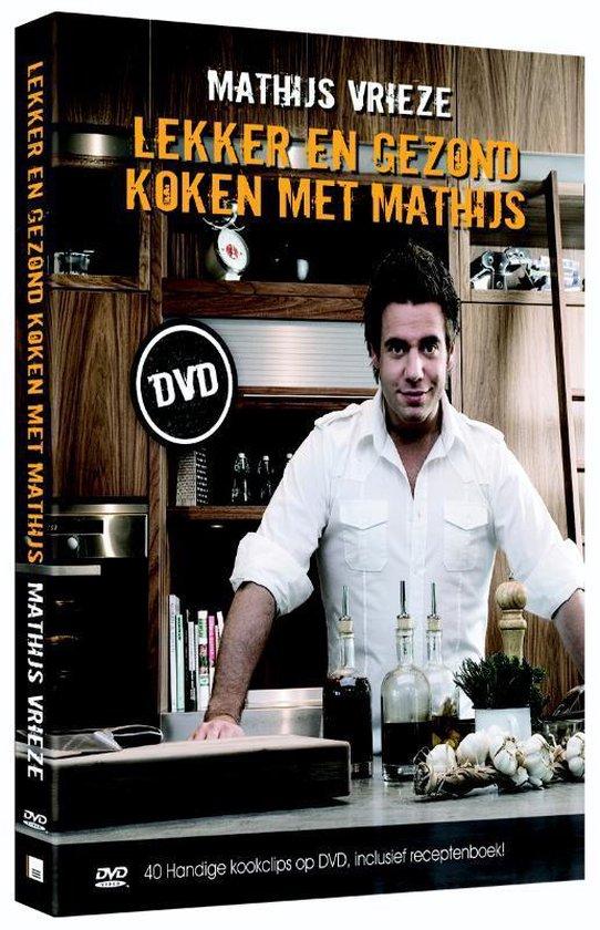 Lekker en gezond koken met Mathijs - M. Vrieze  