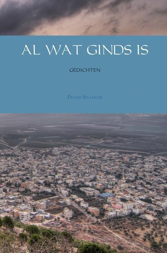 AL WAT GINDS IS - Frans Siliakus |
