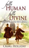 Fully Human Fully Divine: Awakening to our Innate Beauty through Embracing our Humanity