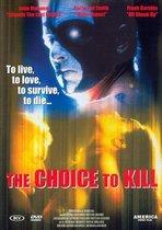 Choice To Kill