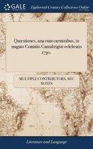 Qu stiones, Una Cum Carminibus, in Magnis Comitiis Cantabrigi Celebratis 1730.