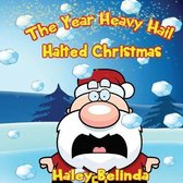 The Year Heavy Hail Halted Christmas