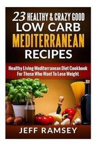 23 Healthy and Crazy Good Low Carb Mediterranean Recipes