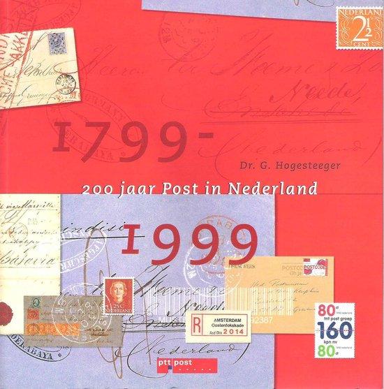 200 Jaar post in Nederland - G. Hogesteeger |