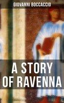 Boek cover A STORY OF RAVENNA van Giovanni Boccaccio