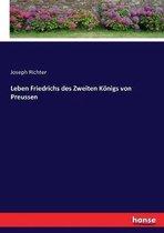 Leben Friedrichs des Zweiten Koenigs von Preussen