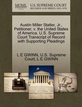 Austin Miller Statler, Jr., Petitioner, V. the United States of America. U.S. Supreme Court Transcript of Record with Supporting Pleadings