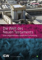 Die Welt des Neuen Testaments. Eine allgemeinverständliche Einführung