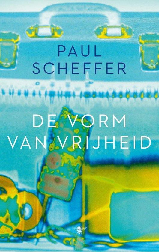 De vorm van vrijheid - Paul Scheffer |