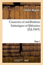Causeries et meditations historiques et litteraires. Tome 1
