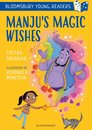 Manju's Magic Wishes: A Bloomsbury Young Reader