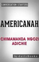 Boek cover Americanah: by Chimamanda Ngozi Adichie | Conversation Starters van Dailybooks