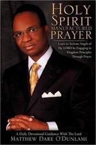 Holy Spirit Manufactured Prayer