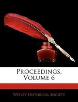 Proceedings, Volume 6