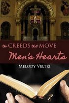The Creeds That Move Men's Hearts