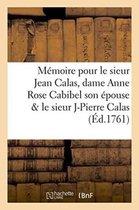 M�moire Pour Le Sieur Jean Calas, Dame Anne Rose Cabibel Son �pouse Le Sieur Jean Pierre Calas