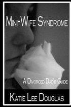 Omslag Mini-Wife Syndrome - A Divorced Dad's Guide
