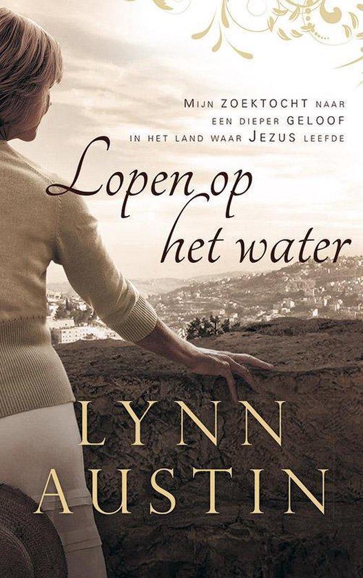 LOPEN OP HET WATER - Lynn Austin   Fthsonline.com