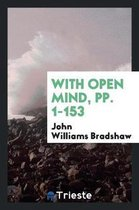 With Open Mind, Pp. 1-153
