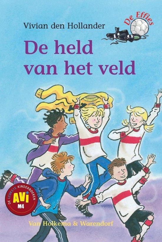 De Effies 13 - De held van het veld - Vivian den Hollander |