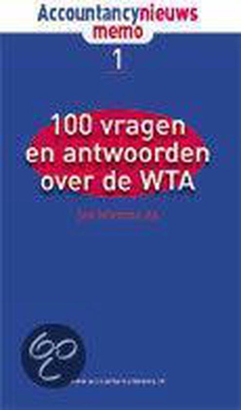 Cover van het boek '100 vragen en antwoorden over de WTA / druk 1' van J. Wietsma