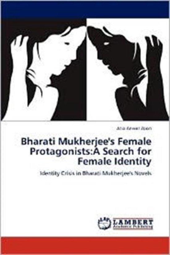 Boek cover Bharati Mukherjees Female Protagonists van Atia Anwer Zoon (Paperback)
