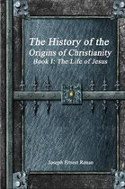 The History of the Origins of Christianity - Book I