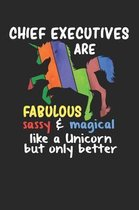 Chief Executives Are Fabulous Sassy & Magical Like a Unicorn But Only Better