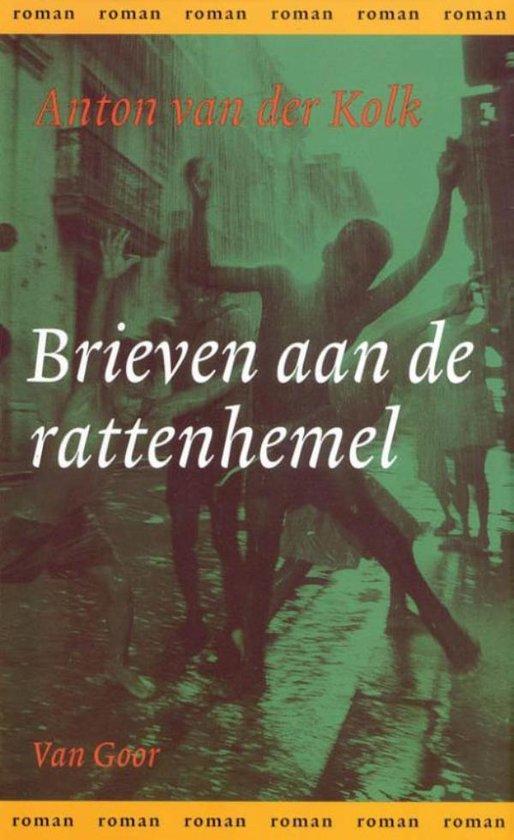 Brieven aan de rattenhemel - Anton van der Kolk |