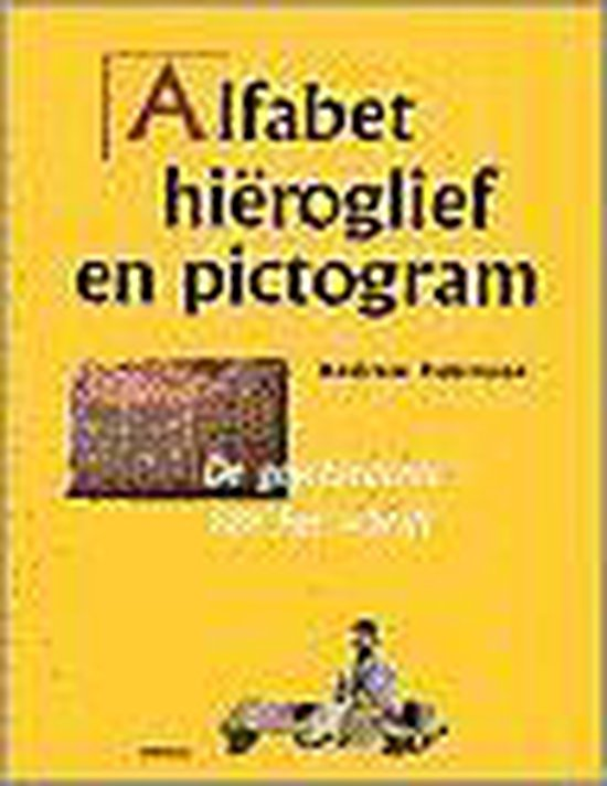 Alfabet, Hieroglief, Pictogram - Andrew Robinson |