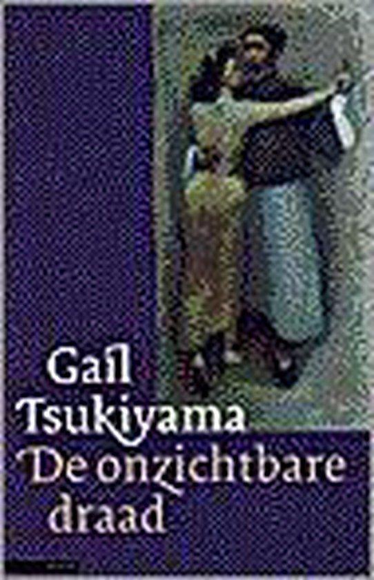 De Onzichtbare Draad - Gail Tsukiyama |