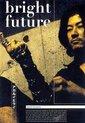 Speelfilm - Bright Future