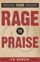 From Rage to Praise