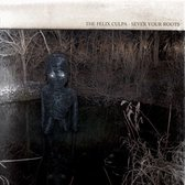 Sever Your Roots/Bury The Axe