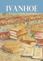Ivanhoe and Other Novels