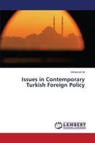 Issues in Contemporary Turkish Foreign Policy