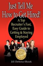 Just Tell Me How to Get Hired