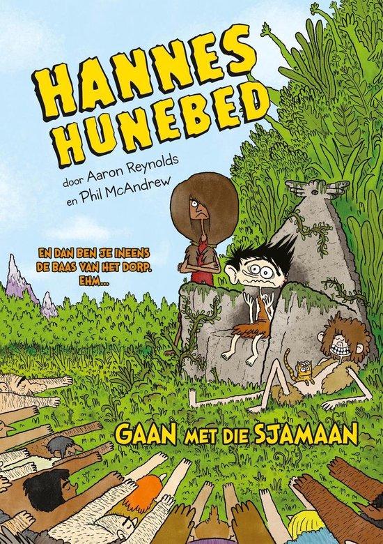 Hannes Hunebed 2 - Gaan met die sjamaan - Aaron Reynolds |