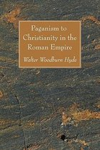 Paganism to Christianity in the Roman Empire