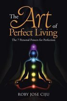 The Art of Perfect Living