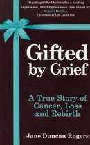 Gifted by Grief