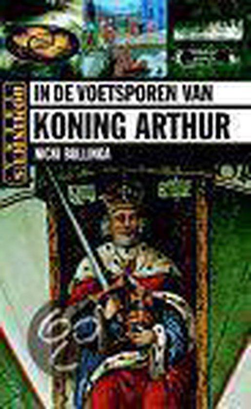 In De Voetsporen Van Koning Arthur - Nicki Bullinga |