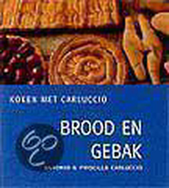 Brood En Gebak - Antonio Carluccio  