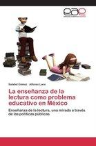 La Ensenanza de La Lectura Como Problema Educativo En Mexico