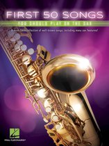 Boek cover First 50 Songs You Should Play on the Sax van Hal Leonard Corp.