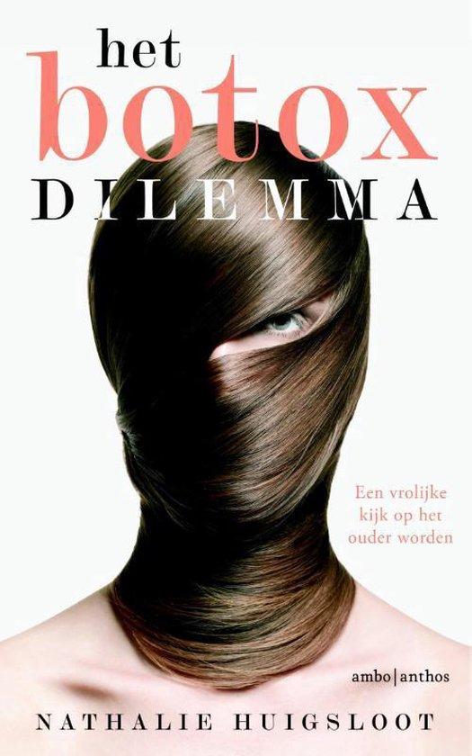 Het botoxdilemma - Nathalie Huigsloot |