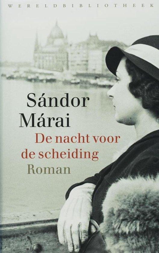 De nacht voor de scheiding - Sándor Márai  